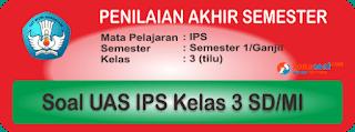 Soal UAS PAS IPS Semester 1 Kelas 3 dan Kunci Jawaban