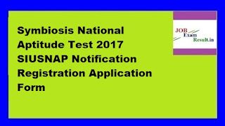 Symbiosis National Aptitude Test 2017 SIUSNAP Notification Registration Application Form