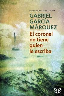 El Coronel No Tiene Quien Le Escriba - Gabriel García Márquez