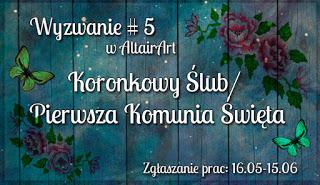 http://www.altairart.pl/2016/05/wyzwanie-5-koronkowy-slub-komunia-swieta.html