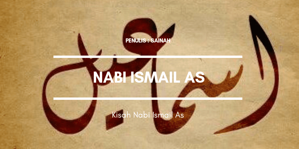Kisah Nabi Ismail As