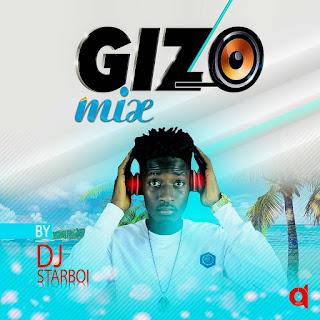 Dj Star Boi - Gizo Mix [Download]