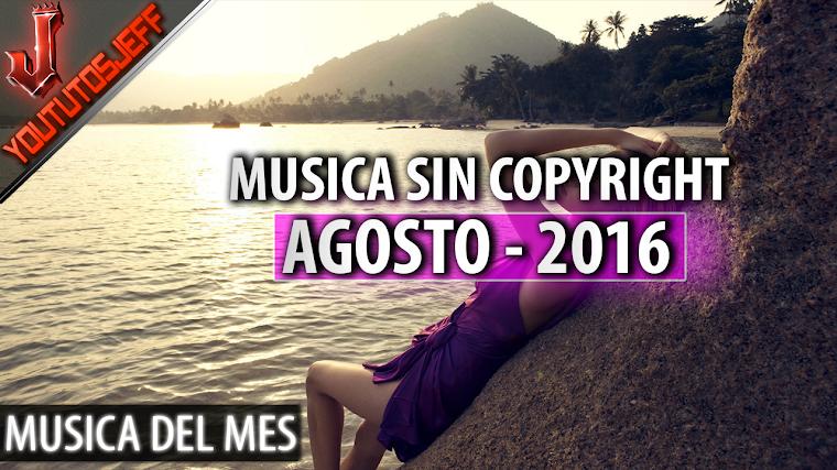 Música sin copyright | Agosto - 2016 | ElCopyrightEsUnaPendejada