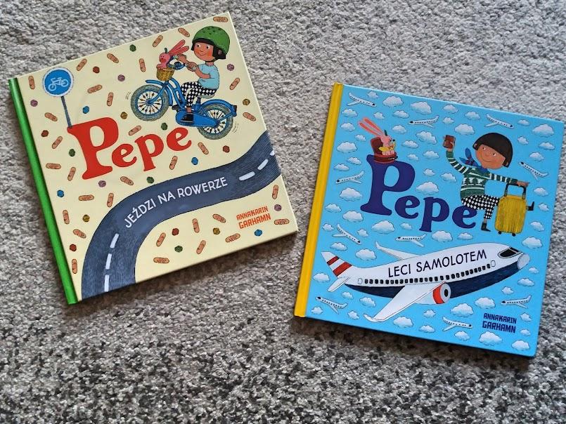 """Pepe jeździ na rowerze"" i ""Pepe leci samolotem"" - Anna-Karin Garhamn"