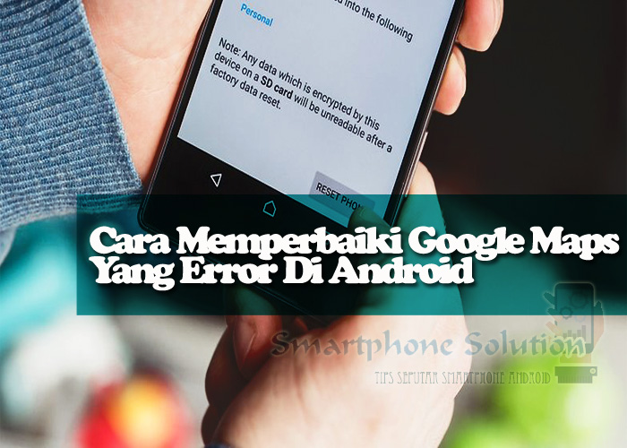 How to Fix Google Maps Error In Smartphone Android (Unable