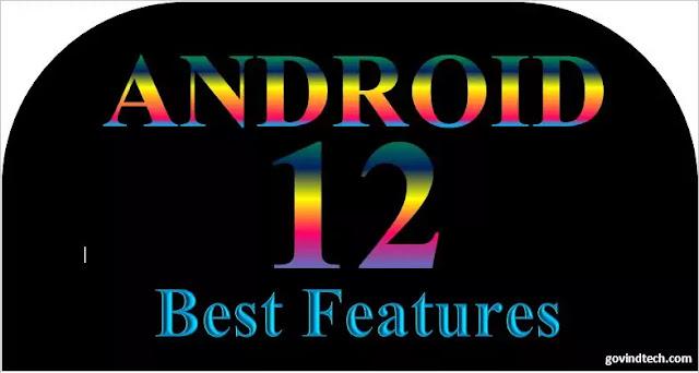 Android 12 Release date it's feature, How to update, एंड्रायड 12 के लेटेस्ट और बेहतरीन फीचर्स जो आपको पता होना चाहिए।