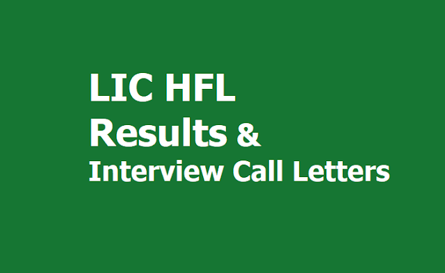 LIC HFL Results & Interview Call Letters 2019