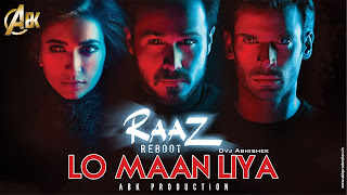 Download-Raaz-Reboot-2016-Lo-Maan-Liya-Remix-Abk-Production-DJ-Abhishek-Kanpur-Indiandjremix-Indian-Dj-www.indiandjremix.in