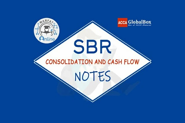 SBR - Notes by MARFAT Online | Consolidation and Cash Flow
