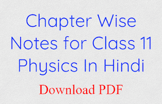 Chapter Wise Notes for Class 11 Physics In Hindi