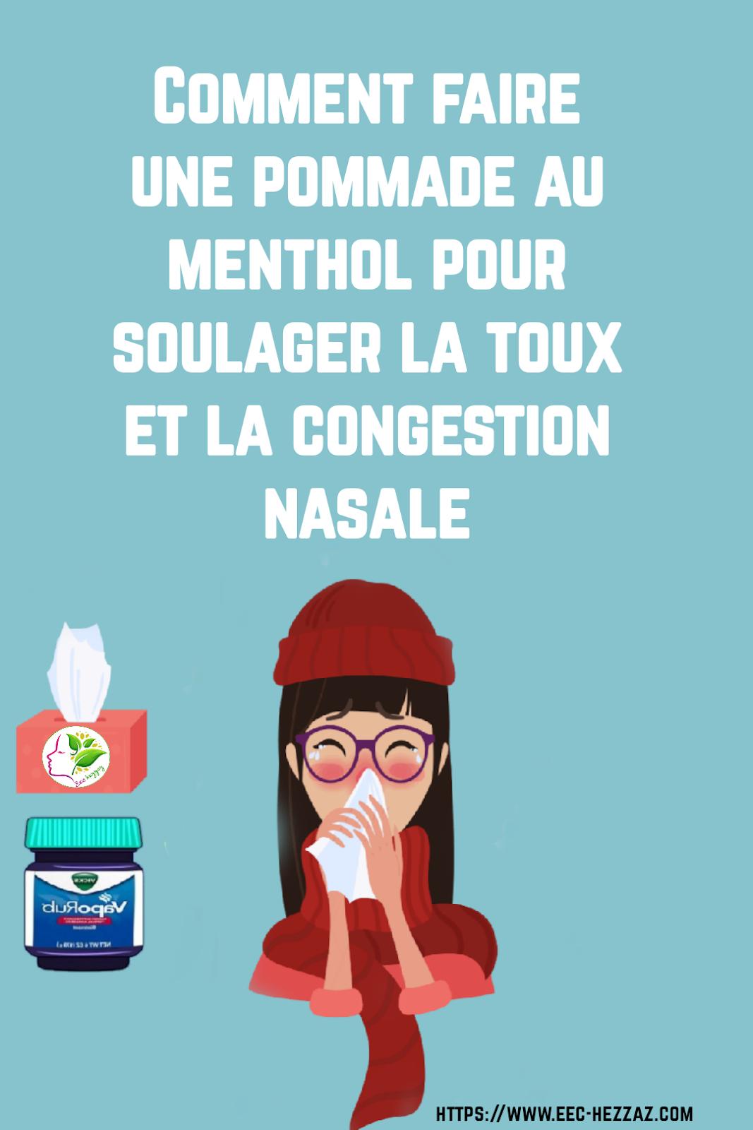 Comment faire une pommade au menthol pour soulager la toux et la congestion nasale