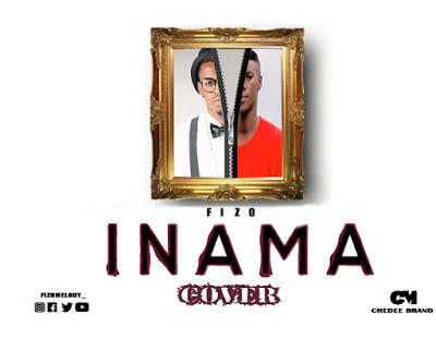 AUDIO | FIZO - INAMA (Cover Diamond Platnumz) | Download New song