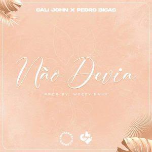 Cali John & Pedro Bicas - Não Devia [Prod. Weezy Baby]