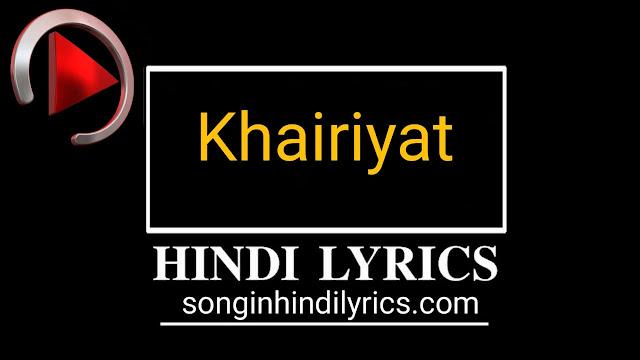 खेरीयात – Khairiyat Lyrics – Chhichhore