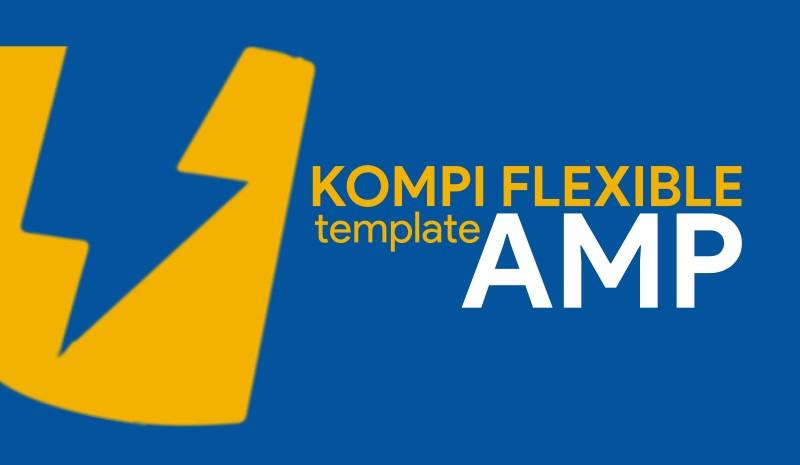 Template Blog Kompi Flexible AMP yang Makin Keren