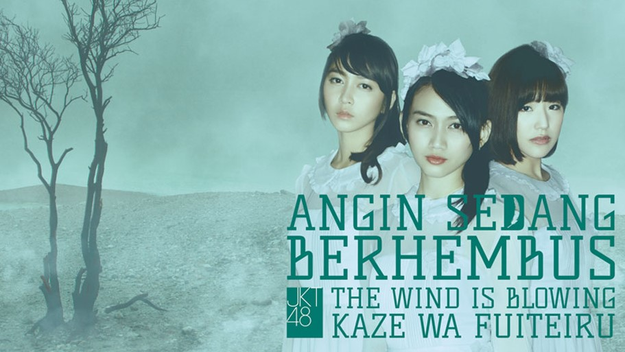8th Single JKT48 Kaze wa Fuiteiru(Angin Sedang Berhembus)