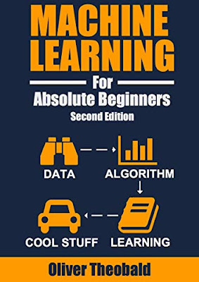 Machine Learning For Absolute Beginners: A Plain English Introduction (Second Edition) pdf free download