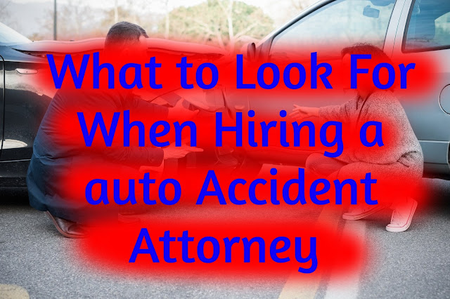 What to Look For When Hiring a auto Accident Attorney