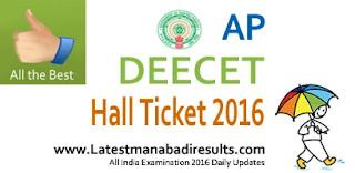 AP DIET CET Hall Ticket 2016, Manabadi DEECET Hall Tickets 2016,AP DEECET 2016 Hall Ticket