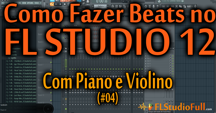 Como Fazer Base de Rap Hip-Hop com Piano e Violino no FL Studio 12 (#04)