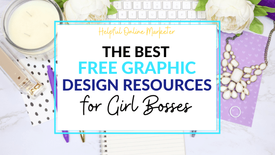 The best free graphic design resources for girl bosses