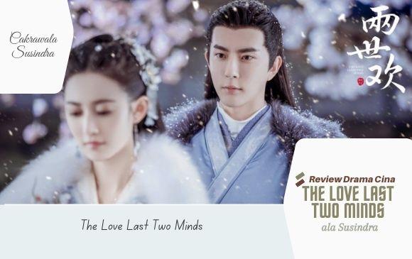 sinopsis lengkap The Love Last Two Minds