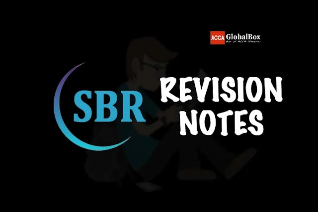 SBR | Revision Notes | Strategic Business Reporting
