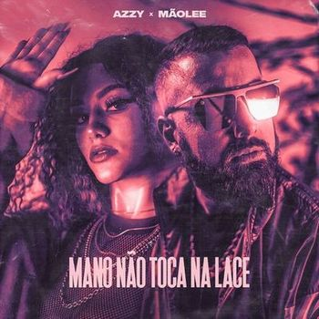 CD Mano Não Toca na Lace – Mãolee e Azzy (2019) download