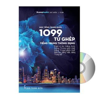 1099 Từ Ghép Tiếng Trung Thông Dụng (Kèm ví dụ, tiếng Anh, tiếng Trung giản thể, tiếng Trung phồn thể, bính âm, tiếng Việt, tiếng Trung bồi) + DVD Audio tài liệu ebook PDF-EPUB-AWZ3-PRC-MOBI