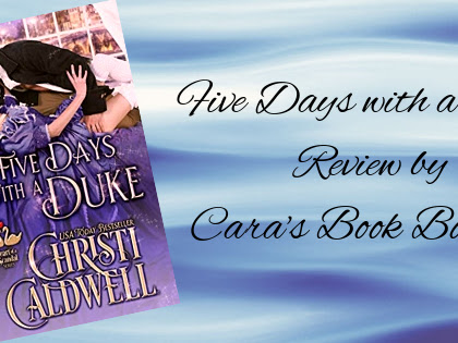 Five Days with a Duke by Christi Caldwell Review