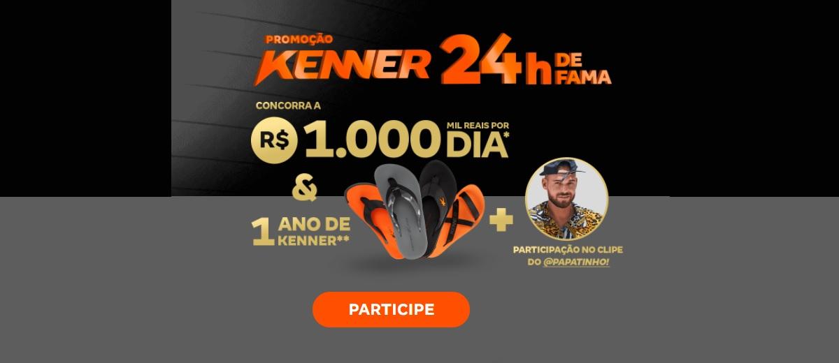 Promoção Kenner 2021 - 24 Horas de Fama Prêmio 1 Ano de Produtos, Valor Mil Reais Por Dia e Mais