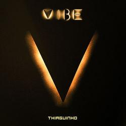 Baixar CD VIBE - Thiaguinho 2019 Grátis
