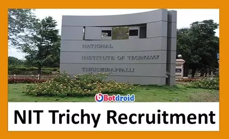 NIT Trichy Recruitment 2021 Notification, NIT Trichy Recruitment Online Application Form, Apply online for NIT Trichy Careers