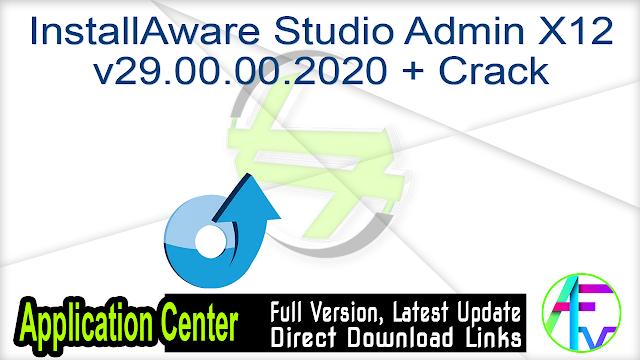 InstallAware Studio Admin X12 v29.00.00.2020 + Crack