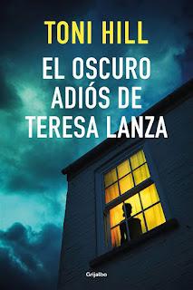 El oscuro adiós de Teresa Lanza | Toni Hill | Grijalbo