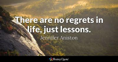 No Regrets Just Lessons