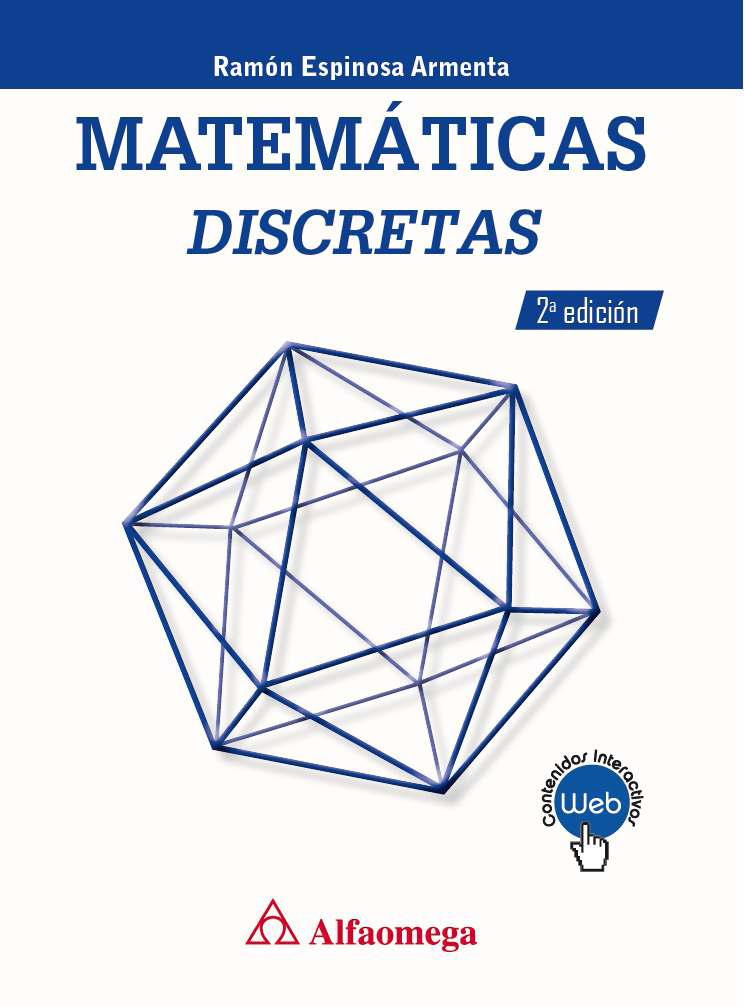 Matemáticas Discretas, 2da Edición – Ramón Espinosa Armenta