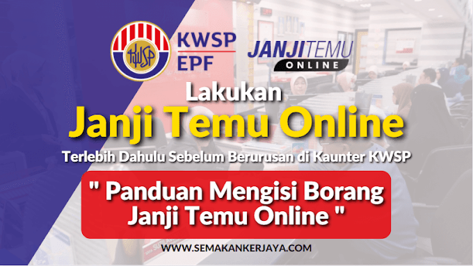 Info KWSP: Lakukan Janji Temu Online Sebelum Anda Berurusan di Kaunter KWSP. Fahami Panduan Yang Telah Disediakan
