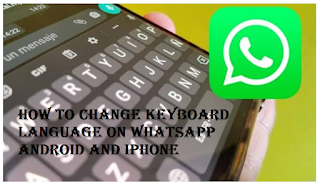 How to Change Whatsapp keyboard language on Android and iPhone