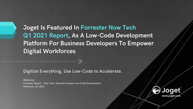 Joget Featured in Forrester Now Tech Q1 2021 Report As a Low-Code Development Platform for Business Developers