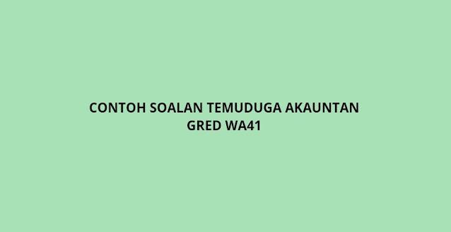 Contoh Soalan Temuduga Akauntan Gred WA41 (2021)
