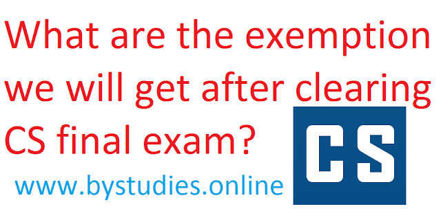 What are the exemption we will get after clearing CS final exam?
