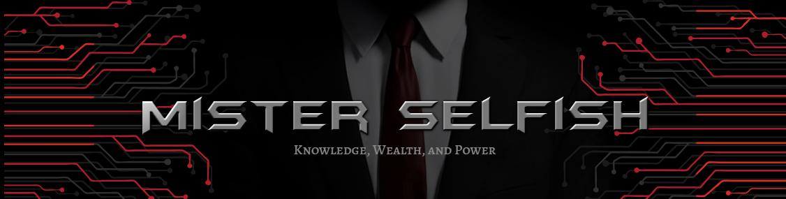 MR. SELFISH  ( Misterselfish.com )