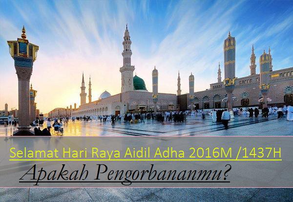 Selamat Hari Raya Aidil Adha 2016M /1437H | Apakah Pengorbananmu?