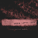 DJ Mustard - Whole Lotta Lovin' (feat. Travis Scott) [Le Boeuf Remix] - Single Cover