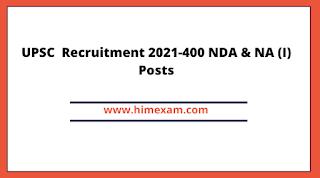 UPSC  Recruitment 2021-400 NDA & NA (I) Posts