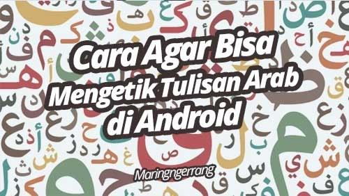Menulis Arabic di Android (Tanpa Install Aplikasi)