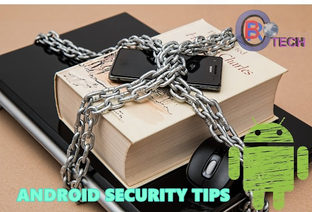 Security tips for android to safe your privacy and data