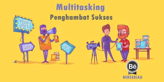 Mengapa Multitasking Menghalangi Jalan Anda menuju Sukses Mengapa Multitasking Menghalangi Jalan Anda menuju Sukses