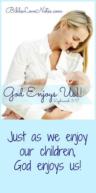 God Enjoys Us - Zephaniah 3:17